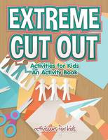 Extreme Cut out Activities for Kids, an Activity Book (Paperback)