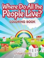 Where Do All the People Live? Coloring Book (Paperback)