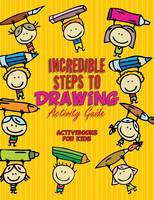 Incredible Steps to Drawing Activity Guide (Paperback)