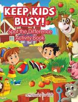 Keep Kids Busy! Spot the Difference Activity Book (Paperback)