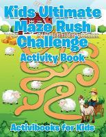 Kids Ultimate Maze Rush Challenge Activity Book (Paperback)