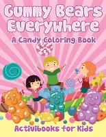 Gummy Bears Everywhere, A Candy Coloring Book (Paperback)