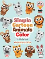 Simple Cartoon Animals to Color: a Coloring Book (Paperback)
