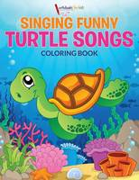 Singing Funny Turtle Songs Coloring Book (Paperback)