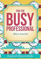 For the Busy Professional Men's Journal (Paperback)