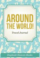 Around the World! Travel Journal (Paperback)