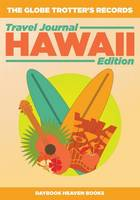 The Globe Trotter's Records - Travel Journal Hawaii Edition (Paperback)