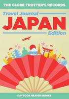 The Globe Trotter's Records - Travel Journal Japan Edition (Paperback)