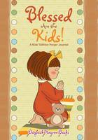 Blessed Are the Kids! a Kids' Edition Prayer Journal (Paperback)