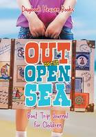 Out on the Open Sea! Boat Trip Journal for Children (Paperback)