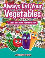 Always Eat Your Vegetables: Seek and Find Activity Book (Paperback)