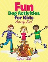 Fun Dog Activities for Kids, Activity Book (Paperback)