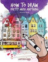 How to Draw Pretty Much Anything Activity Book (Paperback)
