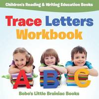 Trace Letters Workbook: Children's Reading & Writing Education Books (Paperback)