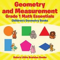 Geometry and Measurement Grade 1 Math Essentials: Children's Geometry Books (Paperback)