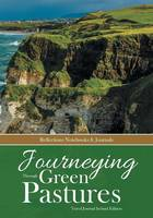 Journeying Through Green Pastures. Travel Journal Ireland Edition (Paperback)