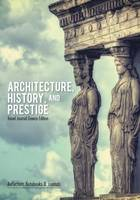 Architecture, History, and Prestige. Travel Journal Greece Edition (Paperback)