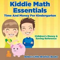 Kiddie Math Essentials - Time and Money for Kindergarten: Children's Money & Saving Reference (Paperback)