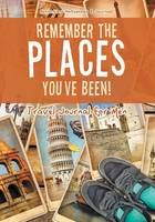 Remember the Places You've Been! Travel Journal for Men (Paperback)