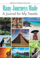 Many Journeys Made: A Journal for My Travels (Paperback)