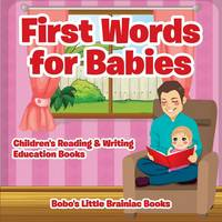 First Words for Babies: Children's Reading & Writing Education Books (Paperback)