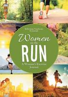 Women on the Run: A Woman's Exercise Journal (Paperback)