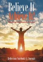 Believe It and Achieve It! Running Inspiration Journal (Paperback)