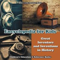 Encyclopedia for Kids - Great Inventors and Inventions in History - Children's Education & Reference Books (Paperback)