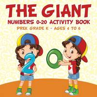 The Giant: Numbers 0-20 Activity Book Prek-Grade K - Ages 4 to 6 (Paperback)
