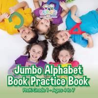 Jumbo Alphabet Book Practice Book Prek-Grade 1 - Ages 4 to 7 (Paperback)