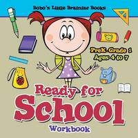 Ready for School Workbook Prek-Grade 1 - Ages 4 to 7 (Paperback)