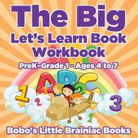 The Big Let's Learn Book Workbook Prek-Grade 1 - Ages 4 to 7 (Paperback)