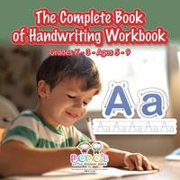 The Complete Book of Handwriting Workbook Grades K-3 - Ages 5-9 (Paperback)