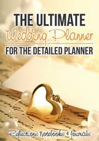 The Ultimate Wedding Planner for the Detailed Planner (Paperback)
