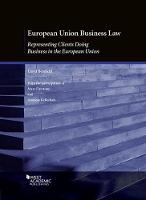 European Union Business Law: Representing Clients Doing Business in the European Union - American Casebook Series (Paperback)
