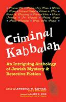 Criminal Kabbalah: An Intriguing Anthology of Jewish Mystery & Detective Fiction (Hardback)
