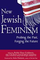 New Jewish Feminism: Probing the Past, Forging the Future (Paperback)