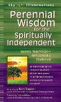Perennial Wisdom for the Spiritually Independent: Sacred Teachings-Annotated & Explained - SkyLight Illuminations (Hardback)