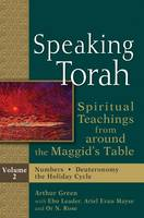 Speaking Torah Vol 2: Spiritual Teachings from around the Maggid's Table - Speaking Torah (Paperback)