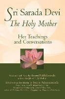 Sri Sarada Devi, The Holy Mother: Her Teachings and Conversations (Paperback)