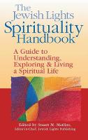 The Jewish Lights Spirituality Handbook: A Guide to Understanding, Exploring & Living a Spiritual Life (Hardback)
