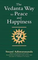 The Vedanta Way to Peace and Happiness (Hardback)