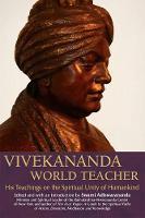 Vivekananda, World Teacher: His Teachings on the Spiritual Unity of Humankind (Hardback)