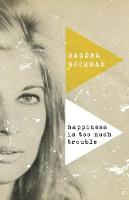 Happiness Is Too Much Trouble - The Sandra Hochman Collection (Hardback)