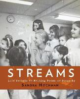 Streams: Life Secrets for Writing Poems and Songs - The Sandra Hochman Collection (Hardback)