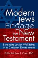 Modern Jews Engage the New Testament: Enhancing Jewish Well-Being in a Christian Environment (Paperback)