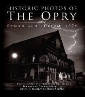 Historic Photos of the Opry: Ryman Auditorium 1974 - Historic Photos (Hardback)