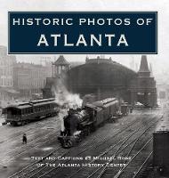 Historic Photos of Atlanta - Historic Photos (Hardback)