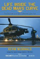 Life Inside the Dead Man's Curve: The Chronicles of a Public-Safety Helicopter Pilot (Paperback)