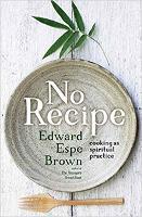 No Recipe: Cooking as Spiritual Practice (Paperback)